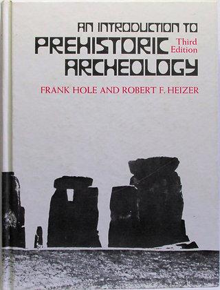 Introduction to Prehistoric Archeology Frank Hole