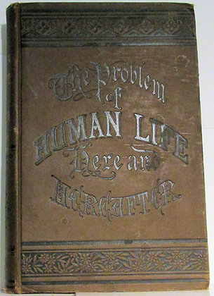 Problem of Human Life Evolution of Sound Wilford Hall 1880