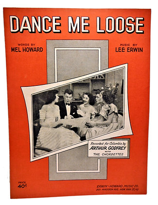 DANCE ME LOOSE by Arthur Godfrey with The Chordettes 1951