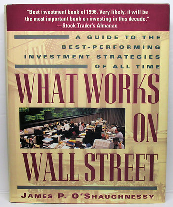 What Works on Wall Street James P. O'Shaughnessy 1996
