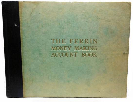 Ferrin Money Making Account Book & Budget 1919