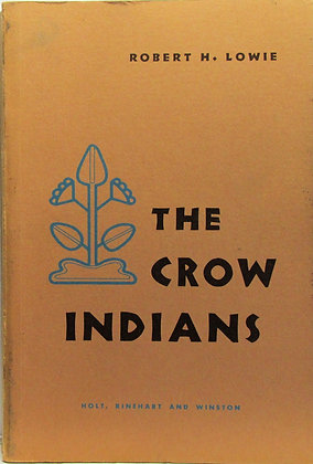 THE CROW INDIANS by Robert H. Lowie 1956