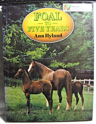 Foal to Five Years Ann Hyland 1980