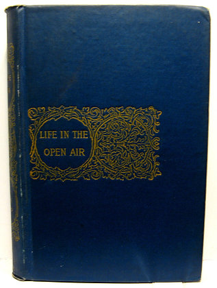 Life In The Open Air and Other Papers THEODORE WINTHROP 1862 (Civil War era)