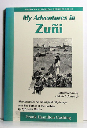 My Adventures in Zuñi by Frank H. Cushing