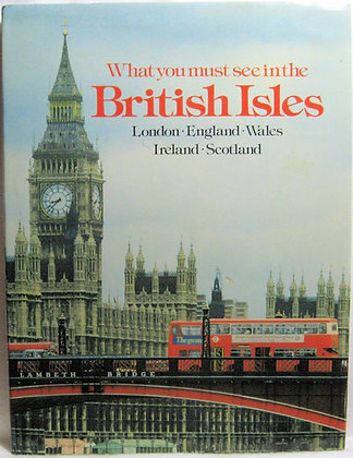 What You Must See in the British Isles by Longley 1981