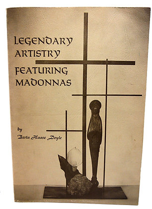 Legendary Artistry Featuring Madonnas by Doyle 1975 (signed)