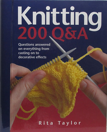 Knitting: 200 Q & A. by Rita Taylor 2008