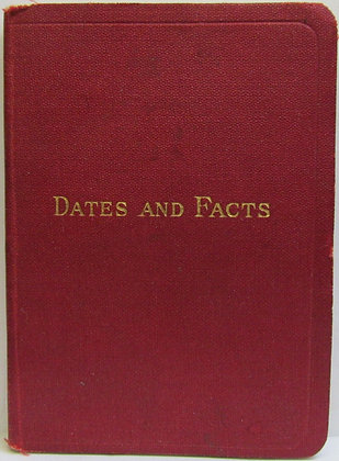 DATES and FACTS: From the Earliest Times to 1910 by Phillips (ca. 1920)