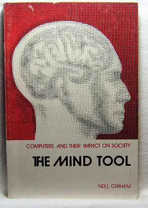 The Mind Tool: Computers their Impact on Society