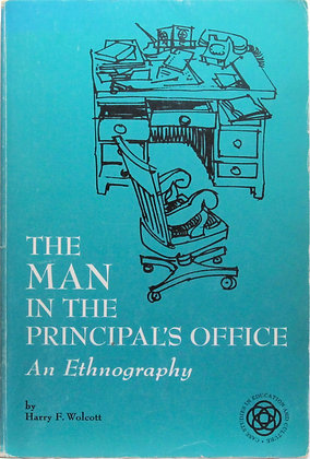 The man in the principal's office: An ethnography 1973