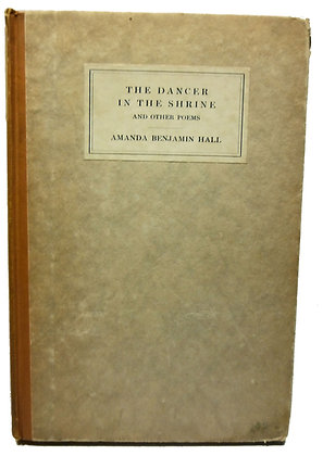 DANCER IN THE SHRINE & Other Poems by Hall 1917