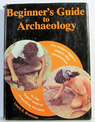 Beginner's Guide to Archaeology by Louis A. Brennan