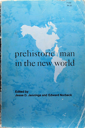 Prehistoric Man in the New World by Jennings & Norbeck 1964
