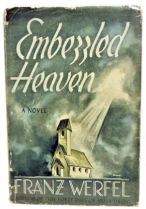 Embezzled Heaven (A Novel) by Franz Werfel 1940