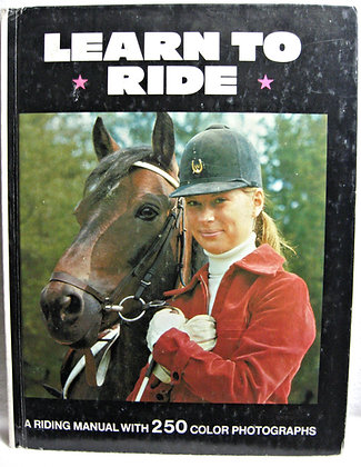 Learn To Ride: A Riding Manual by Neal Shapiro 1976