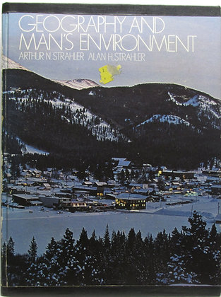 Geography and Man's Environment by Arthur Newell Strahler 1977
