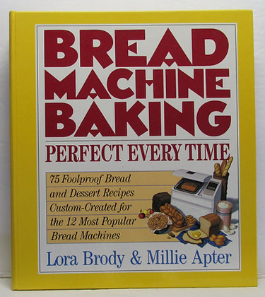 BREAD MACHINE Baking: Perfect Every Time 1993