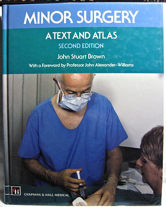 Minor Surgery: A Text and Atlas Brown 1998