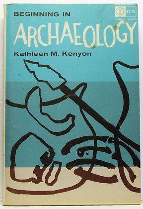 Beginning in Archaeology KENYON 1966