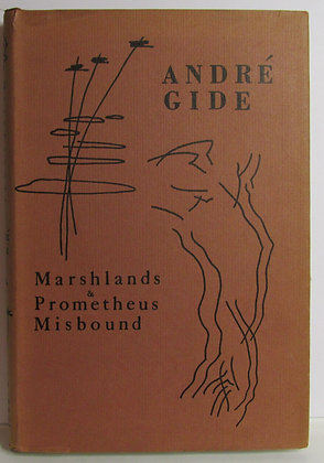 Marshlands & Prometheus Misbound by ANDRE GIDE 1953