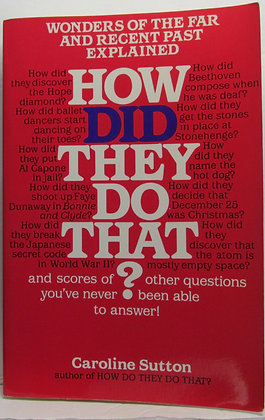 How Did They Do That? Caroline Sutton 1984