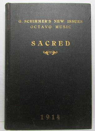 G. SCHIRMER'S New Issues, Octavo Music, SACRED 1914