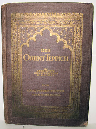 (Oriental Rugs) Der Orient-Teppich in Geschichte 1917 (German)
