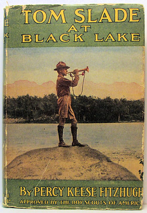 TOM SLADE at BLACK LAKE by PERCY KEESE FITZHUGH (Boy Scouts) w/Jacket! 1920