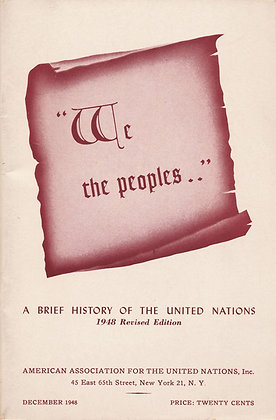 """""""We the peoples.."""" Brief History of United Nations 1948"""