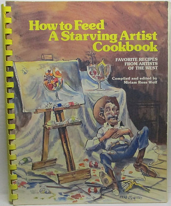 How to Feed a Starving Artist Cookbook 1983