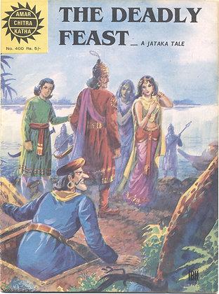 THE DEADLY FEAST: A Jataka Tale No. 400 (AMAR/CHITRA/KATHA)