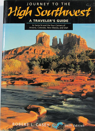 Journey to the High Southwest: A Traveler's Guide (6th ed.) 2000