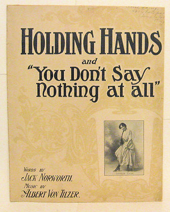 HOLDING HANDS and YOU DON'T SAY NOTHING AT ALL 1905