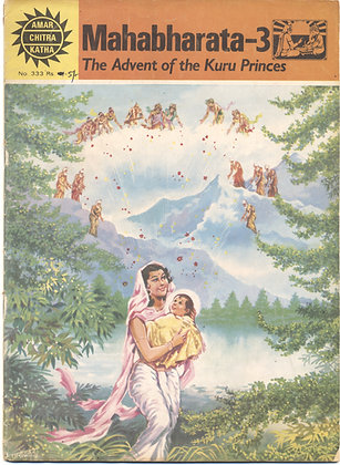 The Advent of the Kuru Princes. Mahabharata-3 No. 333 (AMAR/CHITRA/KATHA)