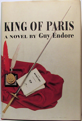 KING OF PARIS (A Novel) by Guy Endore 1956