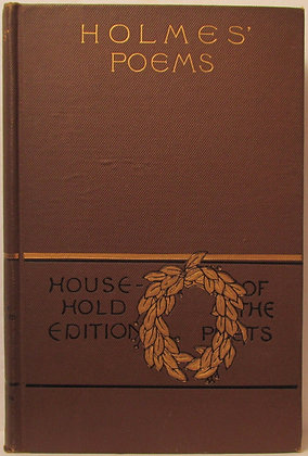 Poetical Works of OLIVER WENDELL HOLMES (Household Edition) 1890
