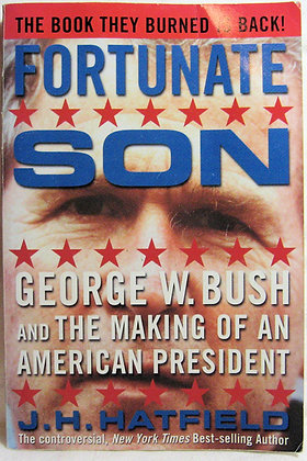Fortunate Son: George W. Bush and the Making of an American President 2000