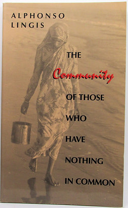 The COMMUNITY of Those Who Have Nothing in Common by Lingis 1994