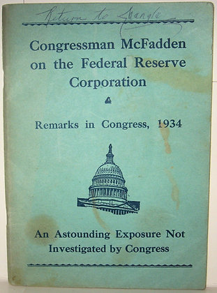 Congressman Louis T. McFadden on the FEDERAL RESERVE 1934