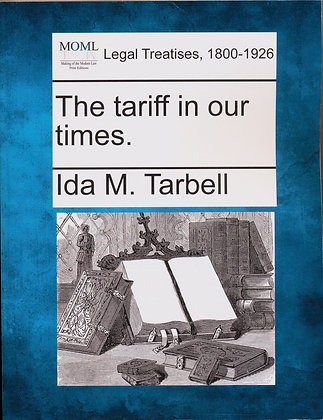 The Tariff in our Times Ida M. Tarbell 2010
