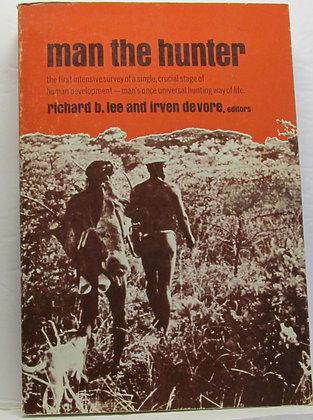 Man the Hunter by Richard B. Lee & Irven DeVore 1973