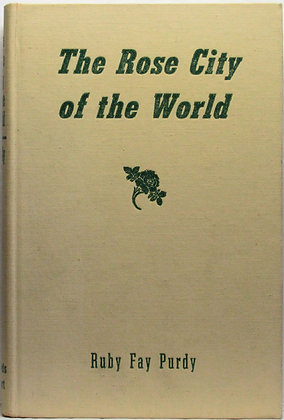 The Rose City of the World (Portland, Oregon) Purdy 1947 (signed)
