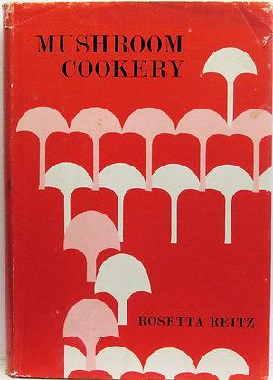 MUSHROOM COOKERY by Reitz 1945