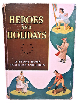 Heroes and Holidays A Story Book 1948 (History)
