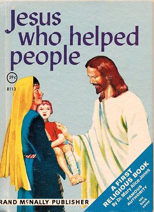 Jesus who Helped People (Rand McNally #8113) 1964