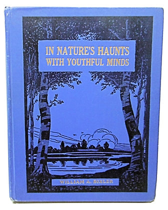 In Nature's Haunts with Youthful Minds by William Bixler 1915
