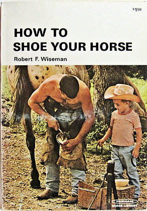 HOW TO SHOE YOUR HORSE Wiseman 1972