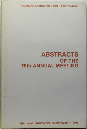 78th Annual Meeting of American Anthropological Assoc. 1979