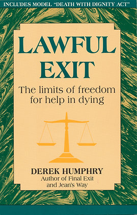 Lawful Exit Limits of Freedom in Dying 1993